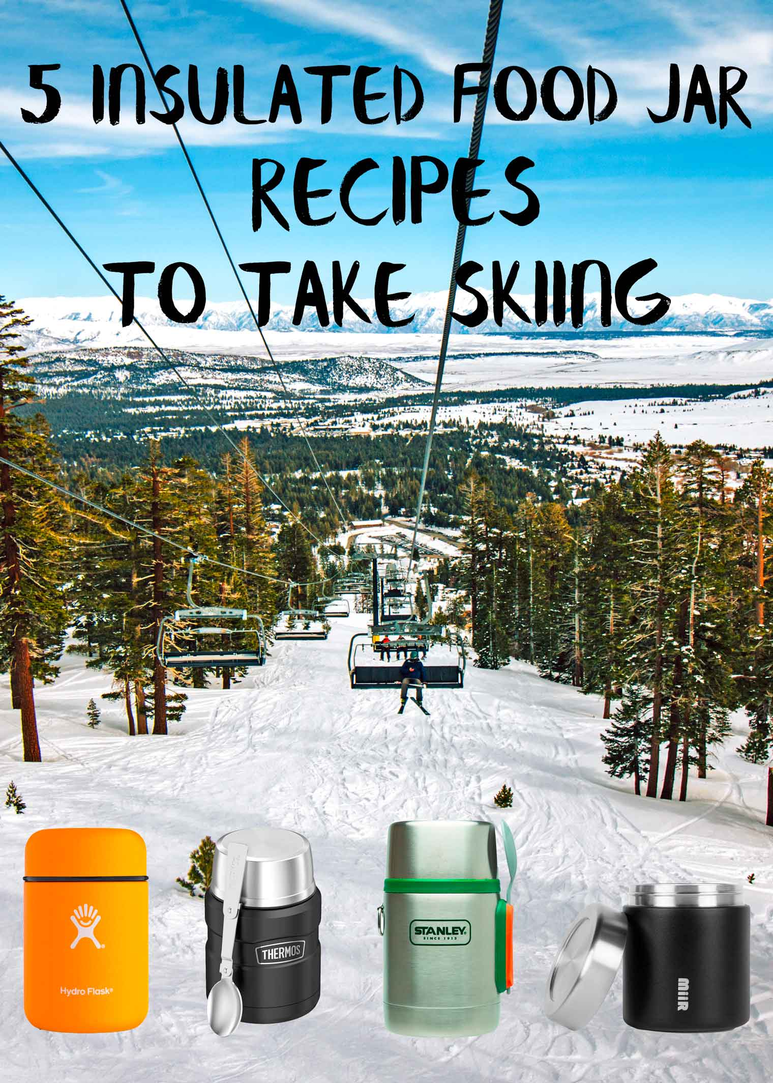 5 insulated food jar ideas for the ski season fresh off the grid these quick and easy recipes are perfect for your next ski trip just make ahead forumfinder Gallery